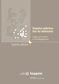 Inserm - Conduites addictives chez les adolescents - Usages, prévention et accompagnement.