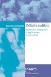Inserm - Déficits auditifs - Recherches émergentes et applications chez l'enfant.