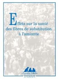 Inserm - Effets sur la santé des fibres de substitution à l'amiante - Rapport établi à la demande de la Direction générale de la santé et de la Direction des relations du travail [du  Ministère de l'emploi et de la solidarité.