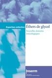 Inserm - Ethers de glycol - Nouvelles données toxicologiques.