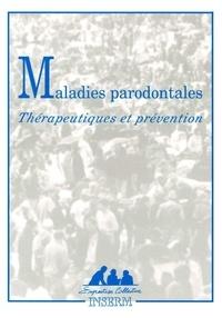 Inserm - Maladies parodontales - Thérapeutiques et prévention.