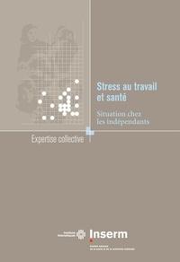 Inserm - Stress au travail et santé - Situation chez les indépendants.