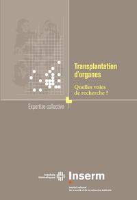 Inserm - Transplantation d'organes - Quelles voies de recherche ?.