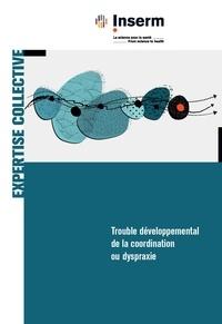 Inserm - Trouble développemental de la coordination ou dyspraxie.