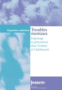 Troubles mentaux - Dépistage et prévention chez lenfant et ladolescent.pdf