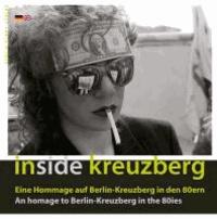 Inside Kreuzberg - Eine Hommage auf Berlin-Kreuzberg in den 80ern An homage to Berlin-Kreuzberg in the 80ies.