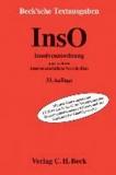 Insolvenzordnung - mit Einführungsgesetz, VO (EG) 1346/2000 über Insolvenzverfahren, Insolvenzrechtlicher Vergütungsverordnung, Insolvenzstatistikgesetz und weiteren insolvenzrechtlichen Vorschriften, Rechtsstand: 1. Au.