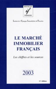 Inst. d'Epargne Immo.et Fonc. - Le marché immobilier français - Les chiffres et les sources.