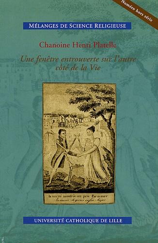 Henri Platelle - Mélanges de Science Religieuse N° hors série : Une fenêtre entrouverte sur l'autre côté de la Vie.