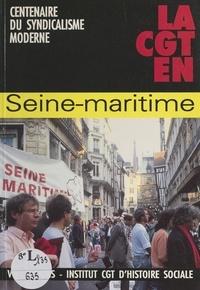Institut CGT d'histoire social et  La vie ouvrière - 1895-1995 : centenaire du syndicalisme moderne. La CGT en Seine-Maritime.