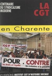 Institut CGT d'histoire social - 1895-1995 : centenaire du syndicalisme moderne. La CGT en Charente.