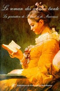 Institut Claude Longeon et  CNRS - Le roman des années trente - La génération de Prévost et de Marivaux, Journées d'étude, Saint-Etienne, 27 et 28 septembre 1996.