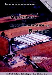 Institut culturel de Bretagne - Agriculture et agroalimentaire en Bretagne - Le monde en mouvement, Colloque de Loudéac, 17 avril 2004.