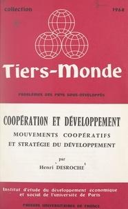 Institut d'Étude du Développem et Henri Desroche - Coopération et développement - Mouvements coopératifs et stratégie du développement.