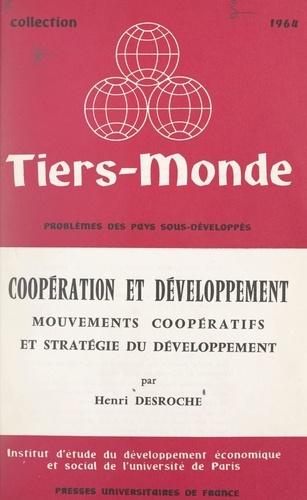 Coopération et développement. Mouvements coopératifs et stratégie du développement