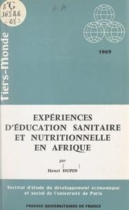 Institut d'Étude du Développem et Henri Dupin - Expériences d'éducation sanitaire et nutritionnelle en Afrique.