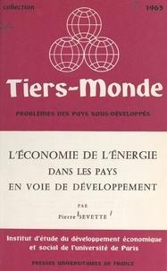 Institut d'Étude du Développem et François Perroux - L'économie de l'énergie dans les pays en voie de développement.