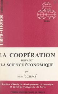 Institut d'Étude du Développem et Isaac Guelfat - La coopération devant la science économique.