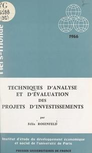 Institut d'Étude du Développem et Félix Rosenfeld - Techniques d'analyse et d'évaluation des projets d'investissements.