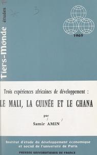 Institut d'Étude du Développem et Samir Amin - Trois expériences africaines de développement : le Mali, la Guinée et le Ghana.