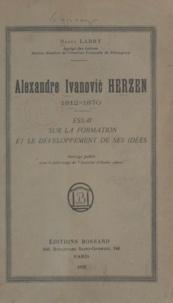 Institut d'Études Slaves et Raoul Labry - Alexandre Ivanovic Herzen, 1812-1870 - Essai sur la formation et le développement de ses idées.
