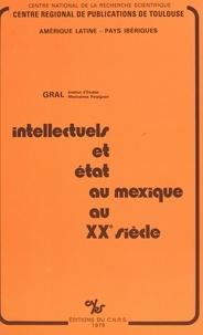 Institut d'études mexicaines - Intellectuels et État au Mexique au 20e siècle.