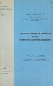 Institut d'études politiques et Marc Saramite - La politique commune de conjoncture dans la Communauté économique européenne.