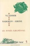 Nora Buhks - Cahiers de l'émigration russe N° 5 : Vladimir Nabokov-Sirine - Les années européennes.