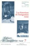 Danièle Beaune-Gray - Cahiers de l'émigration russe N° 7 : Les historiens de l'émigration russe.