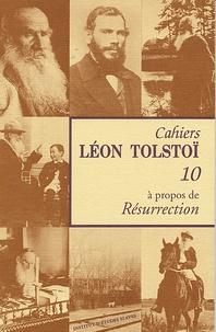 Marie Sémon - Cahiers Léon Tolstoï N° 10 : A propos de Résurrection.