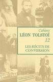 Marie Sémon et Vladimir Troubetzkoy - Cahiers Léon Tolstoï N° 12 : Les récits de conversion - La mort d'Ivan Ilitch ; La sonate à Kreutzer ; Le père Serge.