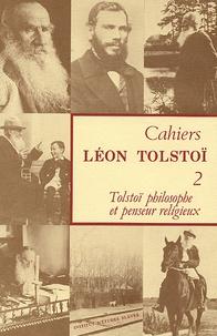 Michel Aucouturier - Cahiers Léon Tolstoï N° 2 : Tolstoï philosophe et penseur religieux.