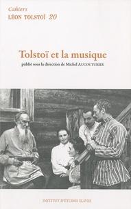 Michel Aucouturier - Cahiers Léon Tolstoï N° 20 : Tolstoï et la musique.
