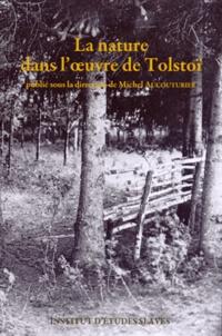 Michel Aucouturier - Cahiers Léon Tolstoï N° 25 : La nature dans l'oeuvre de Tolstoï.