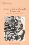 Françoise Lesourd - Cahiers Léon Tolstoï N° 26 : Tolstoï et la vie intellectuelle de son temps.