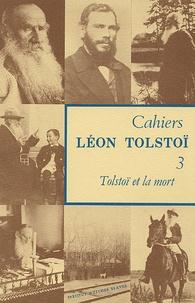 Georges Nivat - Cahiers Léon Tolstoï N° 3 : Tolstoï et la mort.