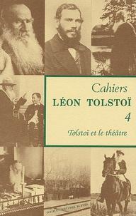 Michel Aucouturier - Cahiers Léon Tolstoï N° 4 : Tolstoï et le théâtre.