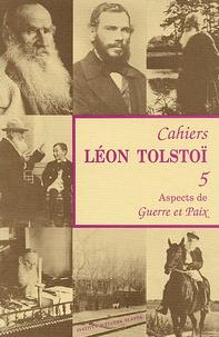 Jacques Catteau - Cahiers Léon Tolstoï N° 5 : Aspects de Guerre et Paix.