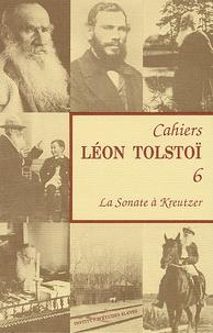 Marie Sémon - Cahiers Léon Tolstoï N° 6 : La Sonate à Kreutzer.