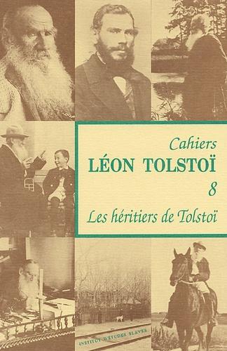 Michel Aucouturier - Cahiers Léon Tolstoï N° 8 : Les héritiers de Tolstoï dans la littérature russe.