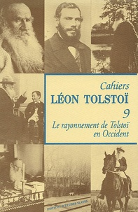 Wladimir Troubetzkoy - Cahiers Léon Tolstoï N° 9 : Le rayonnement de Tolstoï en Occident.