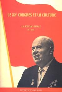 Catherine Depretto - La Revue russe N° 28/2006 : Le XXe congrès et la culture.