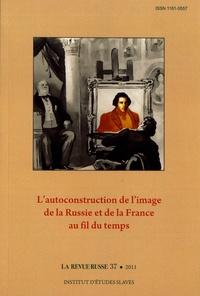 Michel Niqueux - La Revue russe N° 37/2011 : L'autoconstruction de l'image de la Russie et de la France au fil du temps.