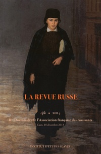 Boris Czerny - La Revue russe N° 42/2014 : IIe Doctoriales de l'Association française des russisants - Caen, 18 décembre 2013.