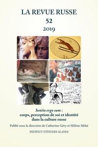 Catherine Géry et Hélène Mélat - La Revue russe N° 52/2019 : Sentio ergo sum : corps, perception de soi et identité dans la culture russe.