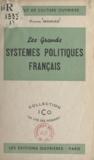 Institut de culture ouvrière et Pierre Mahias - Les grands systèmes politiques français.