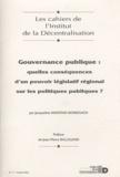 Jacqueline Montain-Domenach - Les cahiers de l'Institut de la Décentralisation N° 11, Octobre 2010 : Gouvernance publique : quelles conséquences d'un pouvoir législatif régional sur les politiques publiques ?.