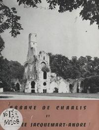 Institut de France - Abbaye de Chaâlis et Musée Jacquemart-André.