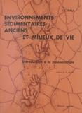 INSTITUT DE GEOLOGIE et Jean-Claude Gall - Environnements sédimentaires anciens et milieux de vie - Introduction à la paléoécologie.