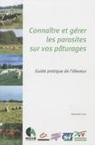Institut de l'élevage - Connaître et gérer les parasites sur vos pâturages - Guide pratique de l'éleveur.